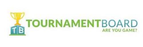 TB TOURNAMENTBOARD ARE YOU GAME?