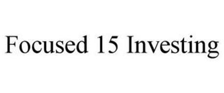 FOCUSED 15 INVESTING