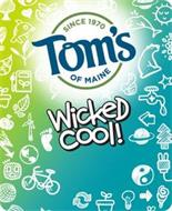 TOM'S OF MAINE SINCE 1970 WICKED COOL!