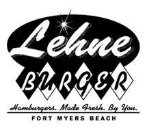 LEHNE BURGER HAMBURGERS. MADE FRESH. BY YOU. FORT MYERS BEACH