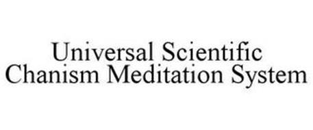 UNIVERSAL SCIENTIFIC CHANISM MEDITATION SYSTEM