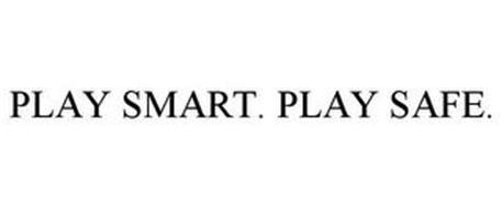 PLAY SMART. PLAY SAFE.