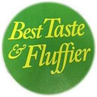 BEST TASTE & FLUFFIER