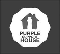 PURPLE SUPPORT HOUSE