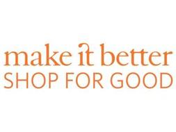 MAKE IT BETTER SHOP FOR GOOD