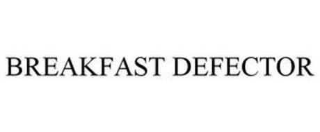 BREAKFAST DEFECTOR