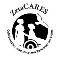 ZETACARES COLLABORATION, ADVOCACY AND RESOURCES FOR ELDERS
