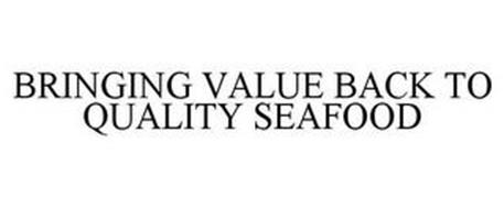 BRINGING VALUE BACK TO QUALITY SEAFOOD