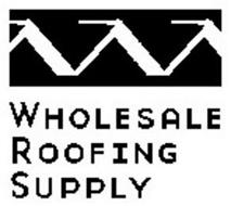 WHOLESALE ROOFING SUPPLY