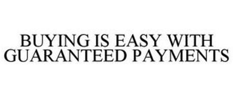 BUYING IS EASY WITH GUARANTEED PAYMENTS