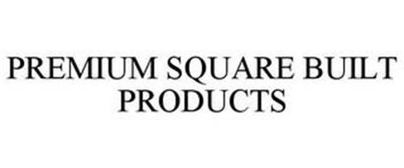 PREMIUM SQUARE BUILT PRODUCTS