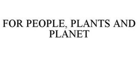 FOR PEOPLE, PLANTS AND PLANET