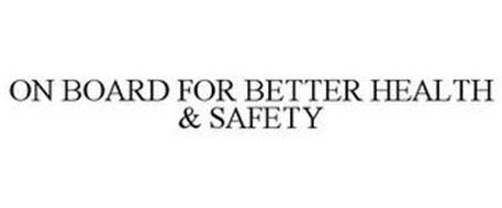 ON BOARD FOR BETTER HEALTH & SAFETY