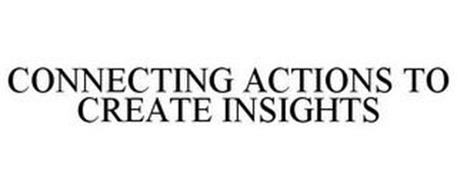CONNECTING ACTIONS TO CREATE INSIGHTS