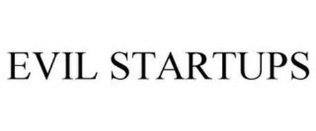 EVIL STARTUPS