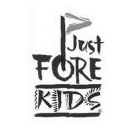 JUST FORE KIDS