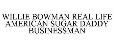 WILLIE BOWMAN REAL LIFE AMERICAN SUGAR DADDY BUSINESSMAN