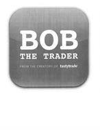 BOB THE TRADER FROM THE CREATORS OF TASTYTRADE