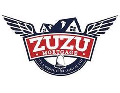 ZUZU MORTGAGE IT'S A WONDERFUL 2ND-CHANCE AT LIFE!