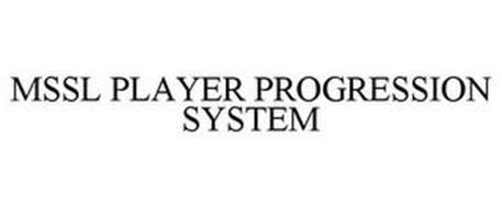 MSSL PLAYER PROGRESSION SYSTEM