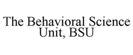 THE BEHAVIORAL SCIENCE UNIT, BSU