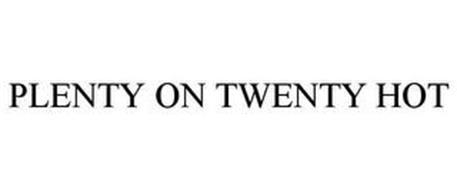 PLENTY ON TWENTY HOT