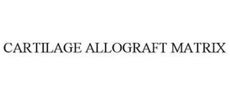 CARTILAGE ALLOGRAFT MATRIX