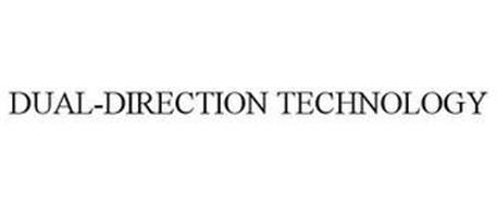 DUAL-DIRECTION TECHNOLOGY