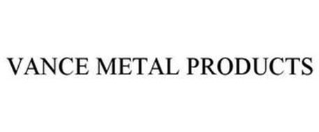 VANCE METAL PRODUCTS