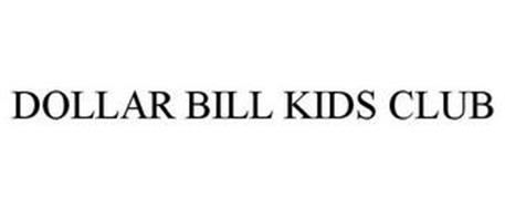 DOLLAR BILL KIDS CLUB