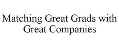 MATCHING GREAT GRADS WITH GREAT COMPANIES