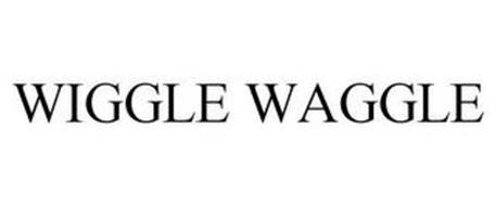 WIGGLE WAGGLE