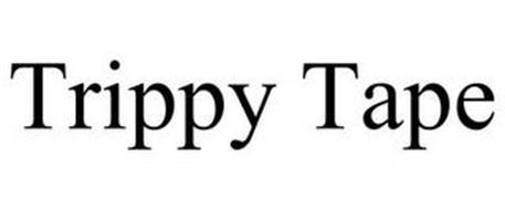 TRIPPY TAPE