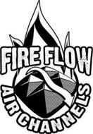 FIRE FLOW AIR CHANNELS