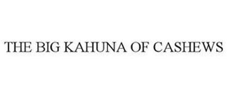 THE BIG KAHUNA OF CASHEWS