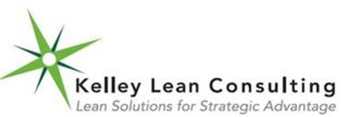 KELLEY LEAN CONSULTING - LEAN SOLUTIONS FOR STRATEGIC ADVANTAGE