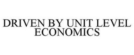 DRIVEN BY UNIT LEVEL ECONOMICS
