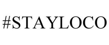 #STAYLOCO
