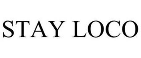 STAY LOCO