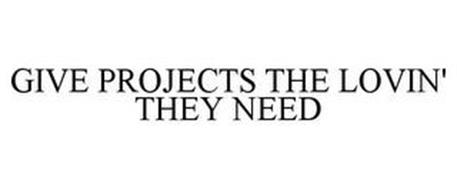 GIVE PROJECTS THE LOVIN' THEY NEED