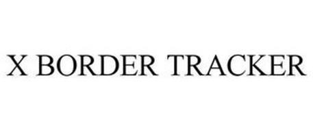 X BORDER TRACKER