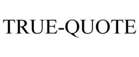 TRUE-QUOTE