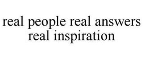 REAL PEOPLE REAL ANSWERS REAL INSPIRATION