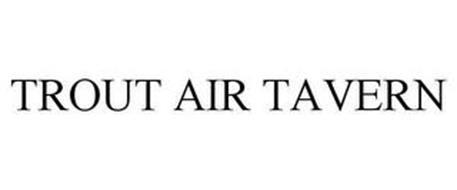 TROUT AIR TAVERN