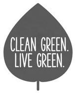 CLEAN GREEN. LIVE GREEN.