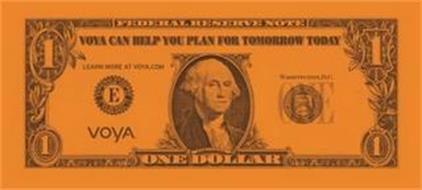 VOYA CAN HELP YOU PLAN FOR TOMORROW TODAY LEARN MORE AT VOYA.COM VOYA FEDERAL RESERVE NOTE ONE DOLLAR WASHINGTON, D.C. E ONE 1111