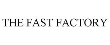 THE FAST FACTORY