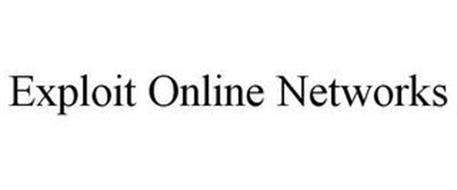 EXPLOIT ONLINE NETWORKS