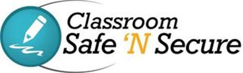 CLASSROOM SAFE 'N SECURE