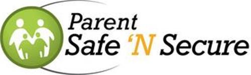 PARENT SAFE 'N SECURE